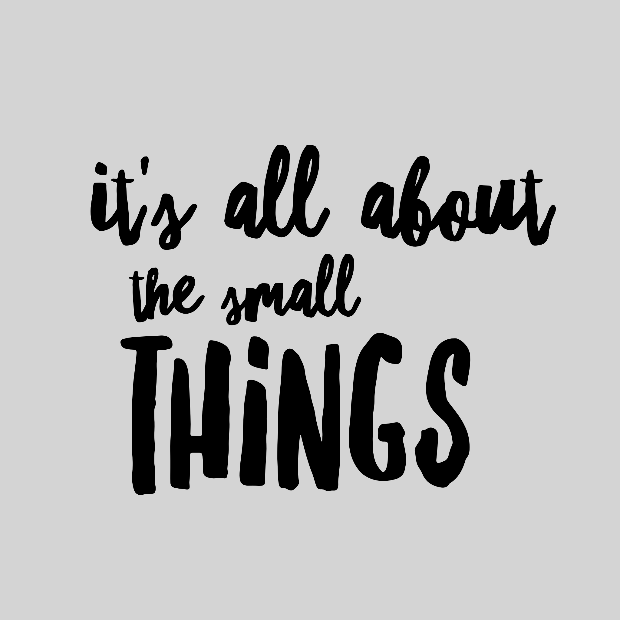 It's All About the Small Things