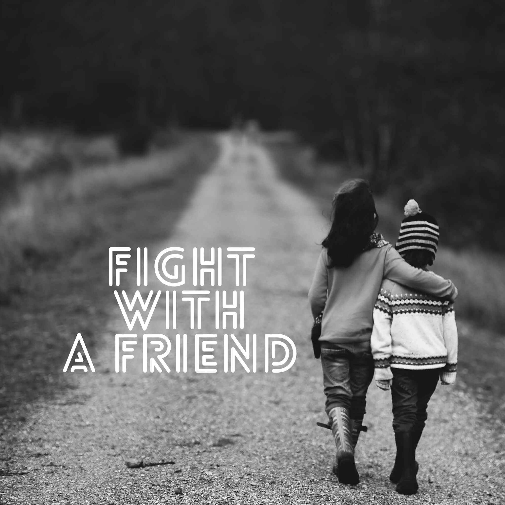 Fight with a Friend