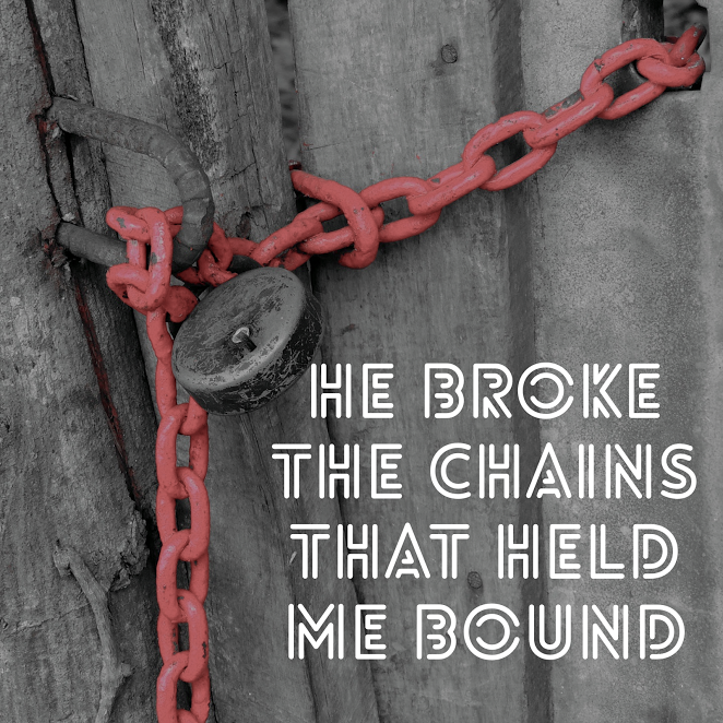 He Broke the Chains