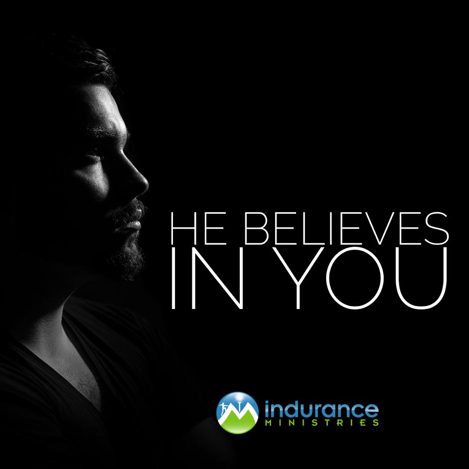 He Believes in You