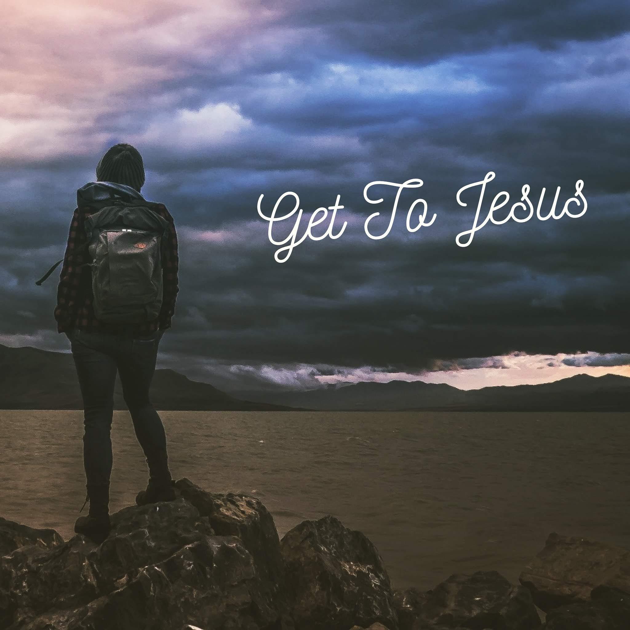 Get to Jesus